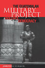 The Guatemalan Military Project: A Violence Called Democracy by Jennifer Schirmer (Paperback, 1999)