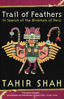 Trail of Feathers by Tahir Shah (Paperback, 2002)