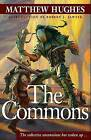 The Commons by Matthew Hughes (Paperback / softback, 2007)
