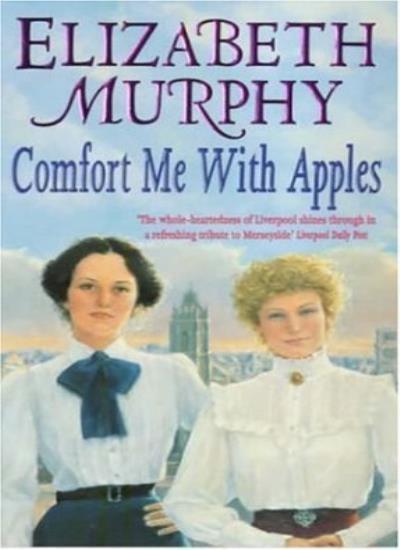 Comfort Me With Apples,Elizabeth Murphy- 9780747263005