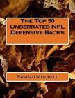 The Top 50 Underrated NFL Defensive Backs by MR Rashad Skyla Mitchell (Paperback / softback, 2016)