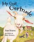 My Goat Gertrude by Starr Dobson (Paperback / softback, 2013)