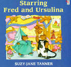 Starring Fred and Ursulina by Suzy-Jane Tanner (Paperback, 1994)