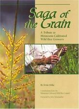 Saga of the Grain : A Tribute to Minnesota Cultivated Wild Rice Growers