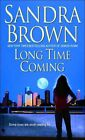 Long Time Coming by Sandra Brown (Paperback, 2006)