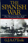 The Spanish War: An American Epic -1898 by G. J. A. O'Toole (Paperback, 1986)