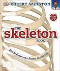 The Skeleton Book: Get to Know Your Bones, Inside Out by DK (Hardback, 2016)