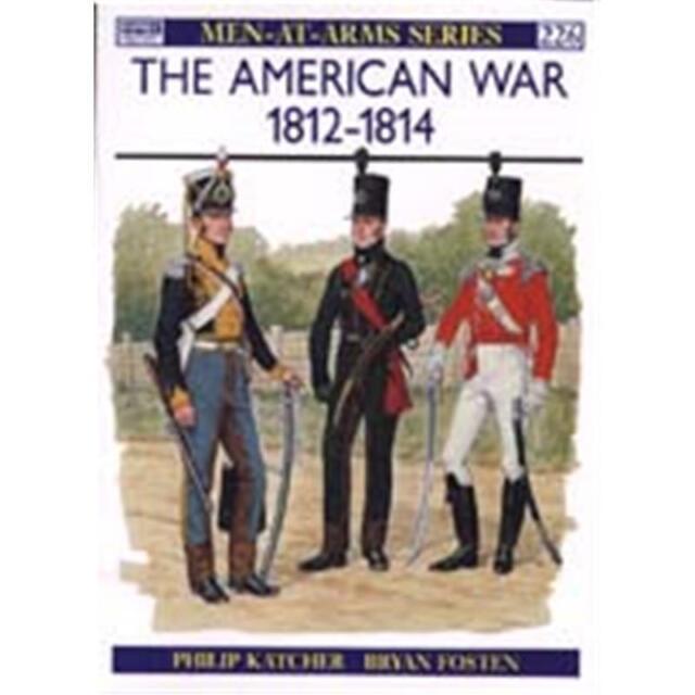 The American War 1812-1814 (MAA Nr. 226)