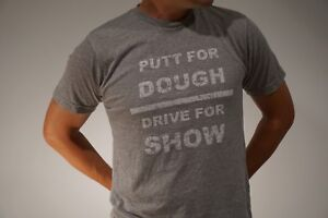 SALE-PRICE-JEL-GOLF-Fashion-T-Shirt-034-PUTT-FOR-DOUGH-over-DRIVE-FOR-SHOW