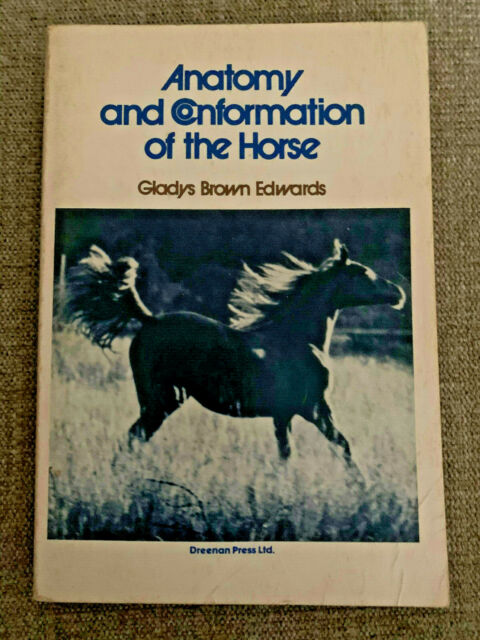 Anatomy and Conformation of the Horse by Gladys B. Edwards (1973, Paperback)