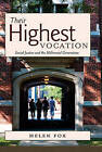 Their Highest Vocation: Social Justice and the Millennial Generation by Helen Fox (Hardback, 2011)
