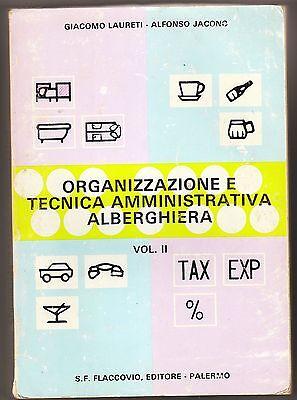 ORGANIZZAZIONE E TECNICA AMMINISTRATIVA ALBERGHIERA - VOL 2 - 1981
