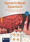 Compact Sprachrätsel Spanisch - Niveau A2 & B1 von Alex Bech (2015, Buch)