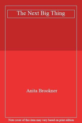 The Next Big Thing By Anita Brookner. 9780141009926
