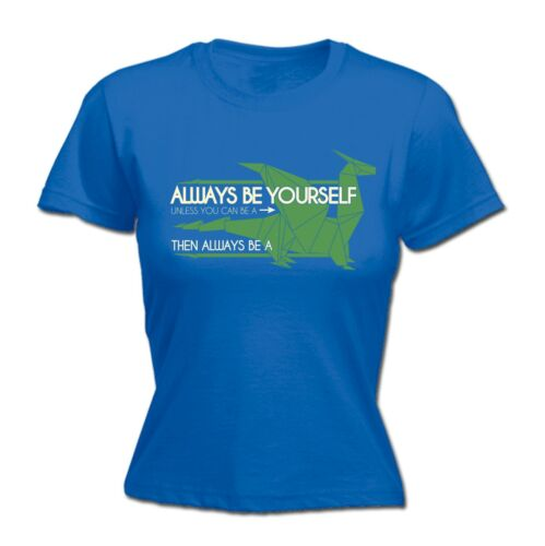 Always Be Yourself Unless You Can Be A Dragon Funny Joke FITTED T-SHIRT Birthday