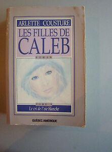 Les-Filles-de-Caleb-Le-Cri-de-l-039-Oie-Arlette-Cousture-Lg-Softcover-1985