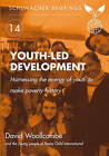 Youth-Led Development: Harnessing the Energy of Youth to Make Poverty History by Peace Child International, David Woolcombe (Paperback, 2007)