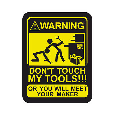 Don't touch my tools Sticker vinyl decal car funny warning sign joke attention