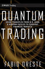 Quantum Trading: Using Principles of Modern Physics to Forecast the Financial Markets by Fabio Oreste (Hardback, 2011)