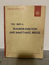 General Radio 1607 A Transfer Funcion Amp Immittance Bridge Operating Instructions