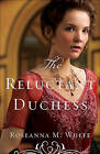 The Reluctant Duchess by Roseanna M White (Paperback / softback, 2016)