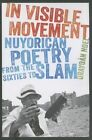 In Visible Movement: Nuyorican Poetry from the Sixties to Slam by Urayoan Noel (Paperback, 2014)