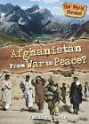 Afghanistan from War to Peace by Philip Steele (Paperback, 2013)