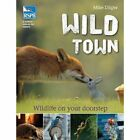 Wild Town by Mike Dilger (Paperback, 2012)