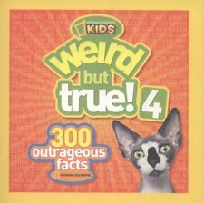 Weird but True: Weird but True! 4 : 300 Outrageous Facts by National Geographic Kids Staff (2012, Paperback)