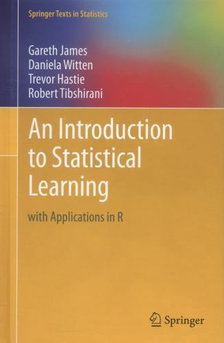 Springer Texts in Statistics: An Introduction to Statistical Learning : With App