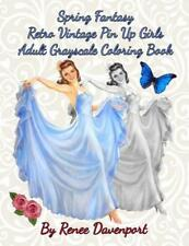 Spring Fantasy Retro Vintage Pin Up Girls Adult Grayscale Coloring Book: Spring