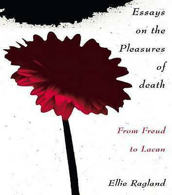 1 of 1 - Essays on the Pleasures of Death: From Freud to Lacan by Ragland, Ellie