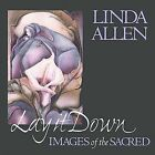Lay It Down: Images of the Sacred by Linda Allen (CD, Sep-2003, October Rose Productions)