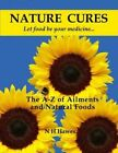Nature Cures: The A to Z of Ailments and Natural Foods by Nat H. Hawes (Paperback, 2015)