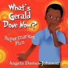 What's Gerald Done Now? Supermarket Fun by Angela Dames-johnson 9781607494744