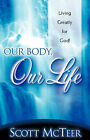 Our Body, Our Life by Scott McTeer (Paperback / softback, 2005)