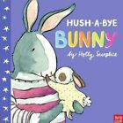 Hush-a-bye Bunny by Surplice Holly 9780857634023