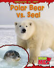 Polar Bear vs. Seal by Mary Meinking (Paperback / softback, 2011)