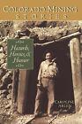 Colorado Mining Stories by Caroline Arlen (Paperback / softback, 2002)