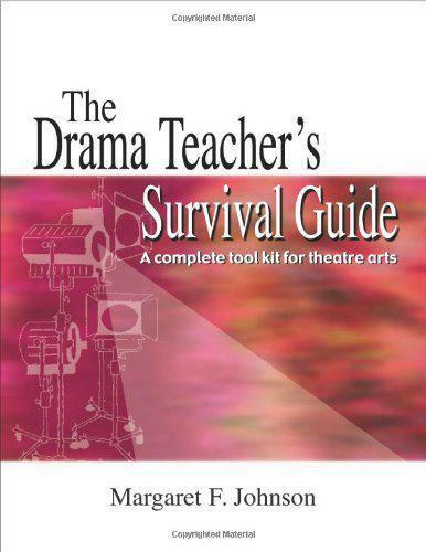 The Drama Teacher's Survival Guide: A Complete Toolkit Für Theatre Arts By Marga