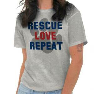4a4dcb3183ae Details about Rescue Love Repeat Pet Rescue Adoption Dog Person Paw Cute  Classic T Shirt Tee