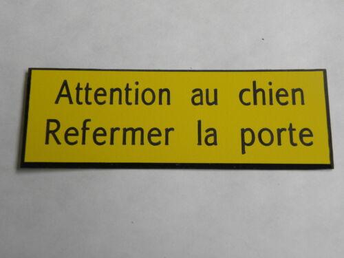 petit format 2 versions plaque gravée ATTENTION AU CHIEN REFERMER LA PORTE
