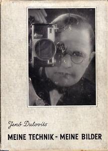 Dulvotis, Jenö; Meine Technik - Meine Bilder, 1945 [ungarische Fotografie]