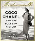Mademoiselle: Coco Chanel and the Pulse of History by Rhonda Garelick (CD-Audio, 2014)