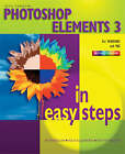 Photoshop Elements 3 in Easy Steps: For Windows and Mac by Nick Vandome (Paperback, 2005)