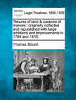 Tenures of Land & Customs of Manors  : Originally Collected and Republished with Large Additions and Improvements in 1784 and 1815. by Thomas Blount (Paperback / softback, 2010)