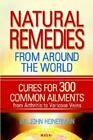 Natural Remedies from Around the World : Cures for 300 Common Ailments by John Heinerman (2006, Paperback)
