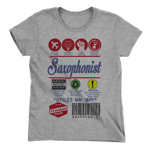ca6a6c50 Womens SAXOPHONIST T-Shirt Funny Music Product Label SAXOPHONE Sax Player |  eBay