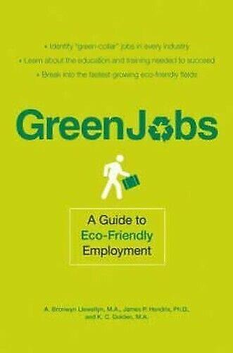 Grün Arbeiten: A Guide To Umweltfreundlich Beschäftigung Taschenbuch A.Bronwyn