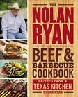 The Nolan Ryan Beef & Barbecue Cookbook  : Recipes from a Texas Kitchen by Nolan Ryan (Hardback, 2014)